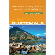 Guatemala - Culture Smart!